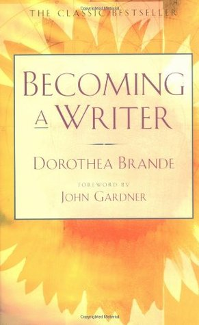 yellow sunflower bookcover of Becoming A Writer by Dorothea Brande
