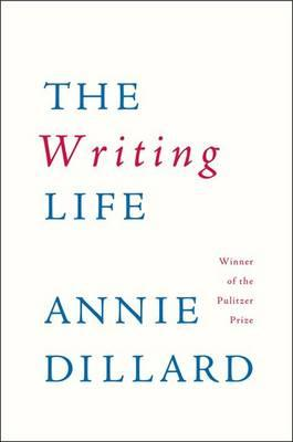 Book cover 'The Writing Life' by Annie Dillard