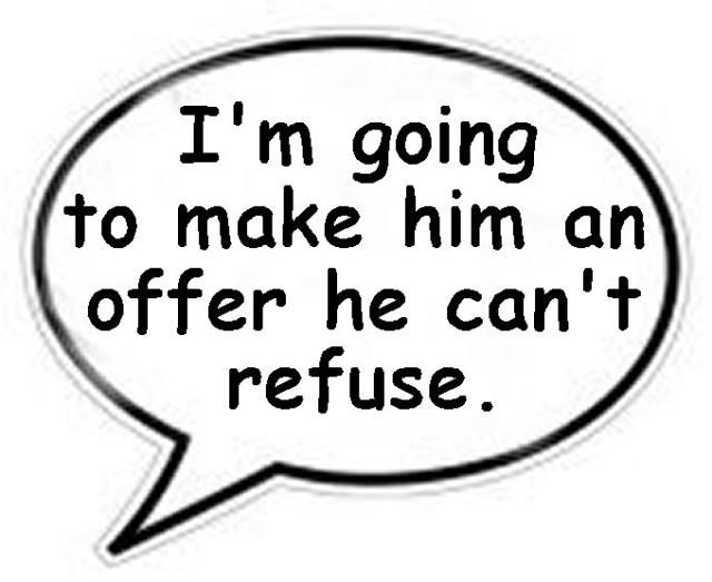 speech bubble: I'm going to make him an offer he can't refuse