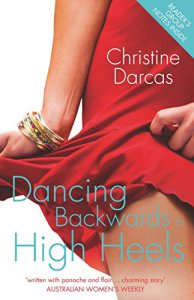 book cover of Dancing Backwards in High Heels by Christine Darcas